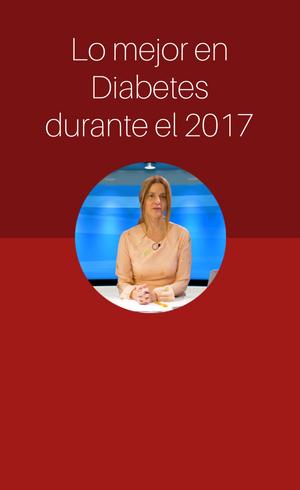 Lo mejor en Diabetes durante el 2017 (2018)