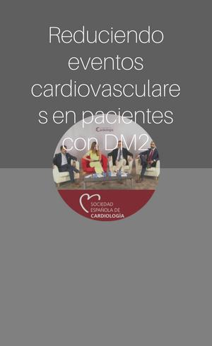 Reduciendo eventos cardiovasculares en pacientes con DM2: nuevas evidencias (2016)