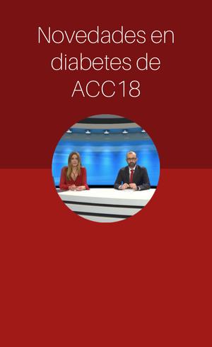 Novedades en diabetes de ACC18 (2018)