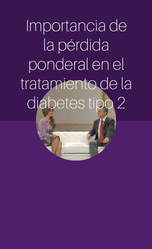 Importancia de la pérdida ponderal en el tratamiento de la diabetes tipo 2 (2018)