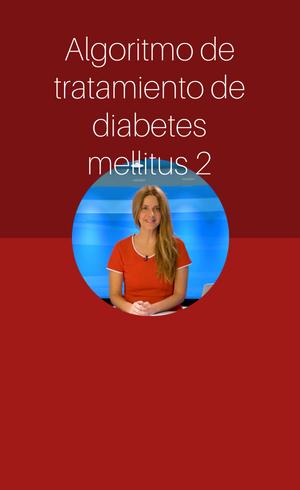Algoritmo de tratamiento de diabetes mellitus 2 (2018)