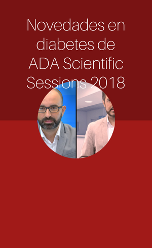 Novedades en ADA Scientific Sessions 2018 (2018)