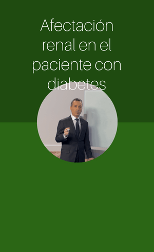Afectación renal en el paciente con diabetes (2018)