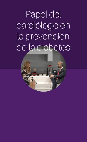 Papel del cardiólogo en la prevención de la diabetes (2018)