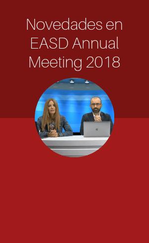 Novedades en EASD Annual Meeting 2018 (2018)