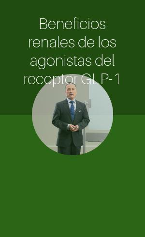 Beneficios renales de los agonistas del receptor GLP-1 (2018)